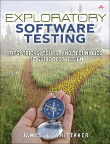 Exploratory Software Testing av James A. Whittaker (Heftet)