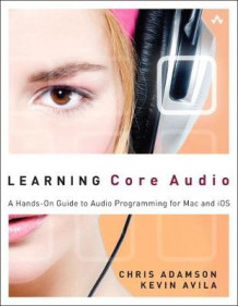 Learning Core Audio av Kevin Avila og Chris Adamson (Heftet)