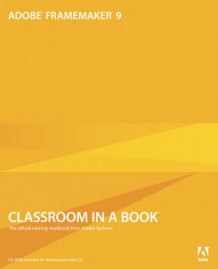 Adobe FrameMaker 9 Classroom in a Book av Adobe Creative Team (Blandet mediaprodukt)