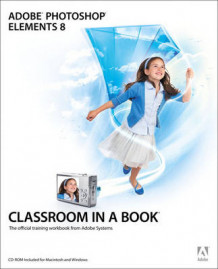 Adobe Photoshop Elements 8 Classroom in a Book av Adobe Creative Team (Blandet mediaprodukt)