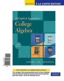 Graphical Approach to College Algebra, A, Books a la Carte Edition av John S Hornsby, Margaret L Lial, Gary K Rockswold og George Woodbury (Perm)