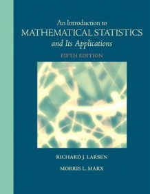An Introduction to Mathematical Statistics and Its Applications av Richard J. Larsen og Morris L. Marx (Innbundet)