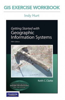 GIS Exercise Workbook for Getting Started with Geographic Information Systems av Indy Hurt og Keith C. Clarke (Heftet)
