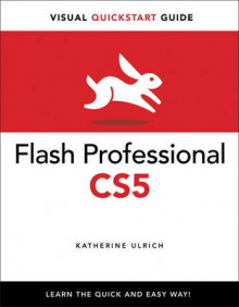 Flash Professional CS5 for Windows and Macintosh: Visual QuickStart Guide av Katherine Ulrich (Heftet)