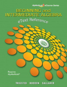 EText Reference for Trigsted/Bodden/Gallaher Beginning & Intermediate Algebra MyMathLab av Kirk Trigsted, Kevin Bodden og Randall Gallaher (Spiral)