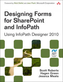 Designing Forms for SharePoint and InfoPath av Scott Roberts, Hagen Green og Jessica Meats (Heftet)