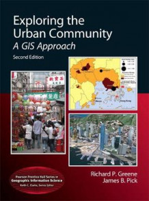 Exploring the Urban Community av Richard P. Greene og James B. Pick (Innbundet)