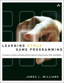 Learning HTML5 Game Programming av James L. Williams (Heftet)