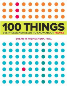 100 Things Every Designer Needs to Know About People av Susan Weinschenk (Heftet)