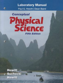 Laboratory Manual for Conceptual Physical Science av Paul G. Hewitt, John A. Suchocki og Leslie A. Hewitt (Heftet)