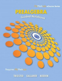 Guided Notebook for Trigsted/Gallaher/Bodden Prealgebra av Kirk Trigsted, Kevin Bodden og Randall Gallaher (Heftet)