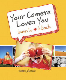 Your Camera Loves You av Khara Plicanic (Heftet)