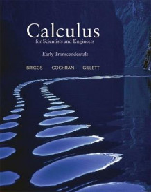Calculus for Scientists and Engineers av Bill Briggs, Lyle Cochran, Bernard Gillett og Eric Schulz (Innbundet)