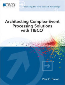 Architecting Complex-event Processing Solutions with TIBCO av Paul C. Brown (Heftet)