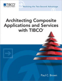 Architecting Composite Applications and Services with TIBCO av Paul C. Brown (Heftet)