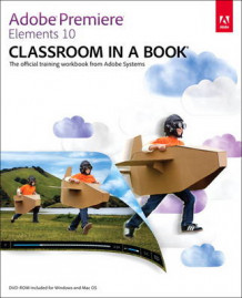 Adobe Premiere Elements 10 Classroom in a Book av Adobe Creative Team (Blandet mediaprodukt)