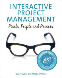 Interactive Project Management av Nancy Lyons og Meghan Wilker (Heftet)