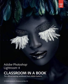 Adobe Photoshop Lightroom 4 Classroom in a Book av Adobe Creative Team (Blandet mediaprodukt)