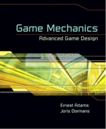 Game Mechanics av Ernest Adams og Joris Dormans (Heftet)