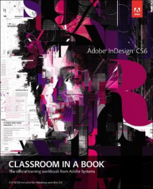 Adobe InDesign CS6 Classroom in a Book av Adobe Creative Team (Blandet mediaprodukt)