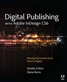 Digital Publishing with Adobe InDesign CS6 av Sandee Cohen og Diane Burns (Heftet)