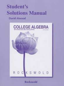 College Algebra with Modeling and Visualization Student's Solutions Manual av Gary K Rockswold (Heftet)