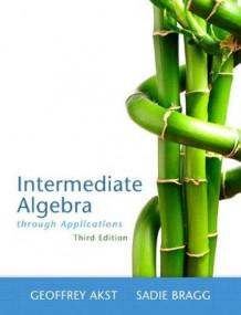 Intermediate Algebra Through Applications Plus New MyMathLab with Pearson Etext -- Access Card Package av Geoffrey Akst og Sadie Bragg (Blandet mediaprodukt)
