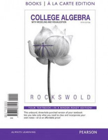 College Algebra with Modeling and Visualization av Gary K Rockswold (Perm)