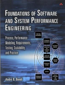 Foundations of Software and System Performance Engineering av Andre Benjamin Bondi (Heftet)