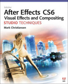 Adobe After Effects CS6 Visual Effects and Compositing Studio Techniques av Mark Christiansen (Blandet mediaprodukt)