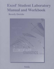 Excel Student Laboratory Manual and Workbook for the Triola Statistics Series av Beverly Dretzke, A. Halsey og A. Reda (Heftet)