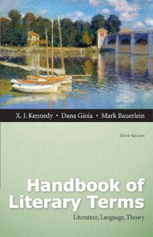 Handbook of Literary Terms av X. J. Kennedy, Dana Gioia og Mark Bauerlein (Heftet)