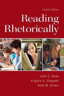 Reading Rhetorically av John C. Bean, Virginia A. Chappell og Alice M. Gillam (Heftet)