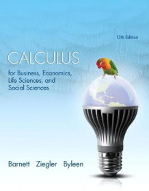 Calculus for Business, Economics, Life Sciences, and Social Sciences av Raymond A. Barnett, Michael R. Ziegler og Karl E. Byleen (Innbundet)