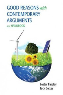 Good Reasons with Contemporary Arguments and Handbook av Lester Faigley og Jack Selzer (Heftet)