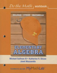 Do the Math Workbook for Elementary Algebra av Michael Sullivan, Janet Mazzarella og Katherine R. Struve (Heftet)