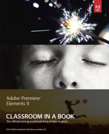 Adobe Premiere Elements 11 Classroom in a Book av Adobe Creative Team (Blandet mediaprodukt)