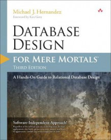 Database Design for Mere Mortals av Michael J. Hernandez (Heftet)
