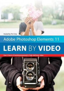 Adobe Photoshop Elements 11 av Video2brain og Tim Grey (DVD-ROM)