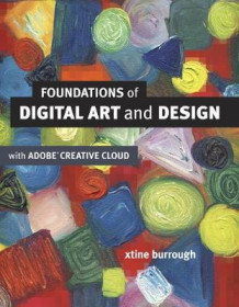 Foundations of Digital Art and Design with the Adobe Creative Cloud av Xtine Burrough (Heftet)