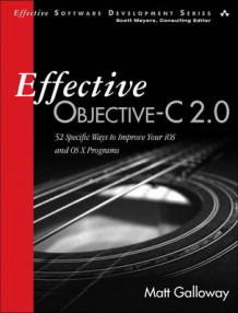 Effective Objective-C 2.0 av Matt Galloway (Heftet)
