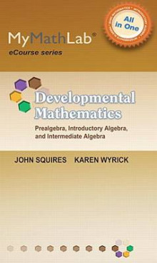 Developmental Mathematics with Mymathlab Access Code av John Squires og Karen Wyrick (Blandet mediaprodukt)