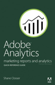 Adobe Analytics Quick-reference Guide av Shane Closser og Adobe Creative Team (Heftet)