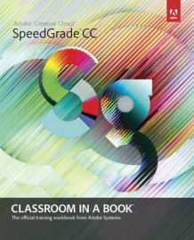 Adobe SpeedGrade CC Classroom in a Book av Adobe Creative Team (Blandet mediaprodukt)