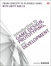 Introduction to Game Design, Prototyping, and Development av Jeremy Gibson Bond (Heftet)