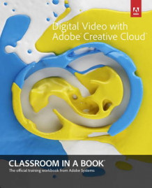 Digital Video with Adobe Creative Cloud Classroom in a Book av Adobe Creative Team (Blandet mediaprodukt)