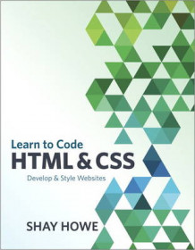 Learn to Code HTML and CSS av Shay Howe (Heftet)