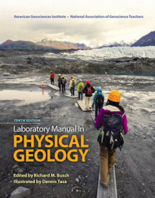 Laboratory Manual in Physical Geology av American Geological Institute, National Association of Geoscience Teachers, Dennis Tasa og Richard M. Busch (Spiral)