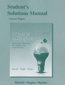 Student's Solutions Manual for College Mathematics for Business, Economics, Life Sciences and Social Sciences av Raymond A. Barnett, Michael R. Ziegler og Karl E. Byleen (Heftet)