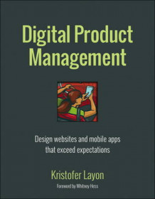 Digital Product Management av Kristofer Layon (Heftet)